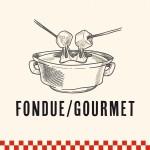 Gourmet / Fondue